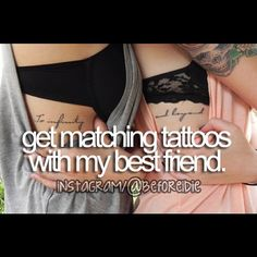 get matching tattoos with my best friend