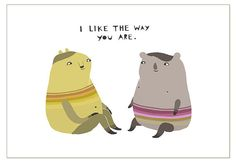 I Like The Way You Are - greeting card