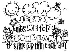 Jesus wants me for a sunbeam to shine for Him each day! I was a Sunbeam!