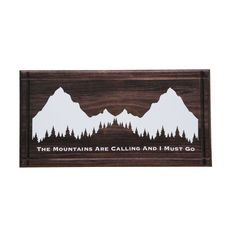 Some days I hear this call... :: Call of the Mountains Sign