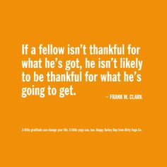 Happy Thanksgiving, from Dirty Yoga Co. www.dirtyyogaco.com #quotes
