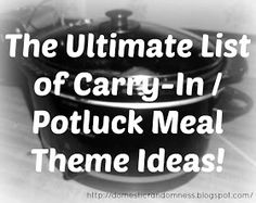 Domestic Randomness: The Ultimate List of Carry-In / Potluck Meal Theme Ideas! Potluck Themes, Potluck Meals, Potluck Theme Ideas