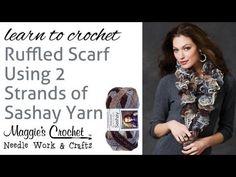 ▶ Crochet Super Easy Ruffled Scarf Using 2 Strands of Sashay Yarn - YouTube