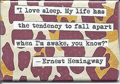 Earnest Hemingway quote. Dreams.