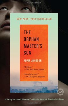 The Orphan Master's Son: A Novel orphan master, north korea, sons, book covers, adam johnson, novel, pulitz prize, master son, read list