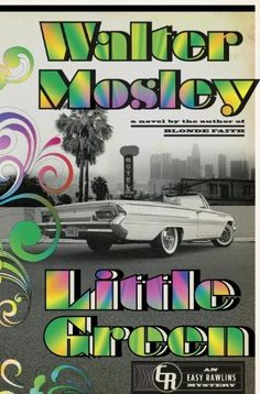Little Green: An Easy Rawlins Mystery by Walter Mosley, http://www.amazon.com/dp/B00AD6P43Y/ref=cm_sw_r_pi_dp_sVahsb1ZJ9ZKM
