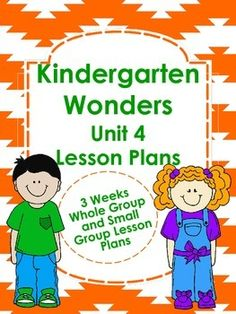 Kindergarten Wonders Unit 4 Lesson Plans $