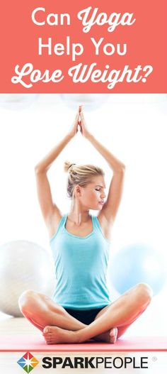 Can #yoga really help you lose weight? | via @SparkPeople #health #wellness #weightloss