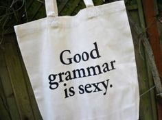 Good grammar is sexy