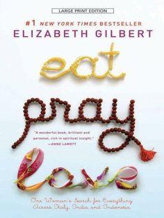 Eat, Pray, Love by Elizabeth Gilbert, BookLikes.com #books
