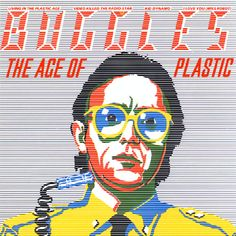 Buggles - The Age of Plastic (Island, 1980)