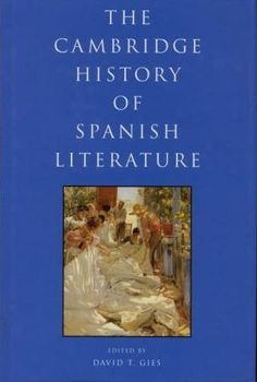 The Cambridge history of Spanish literature [electronic resource] / edited by David T. Gies