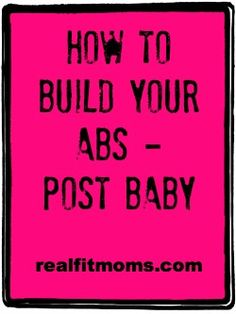 how to build your abs post baby