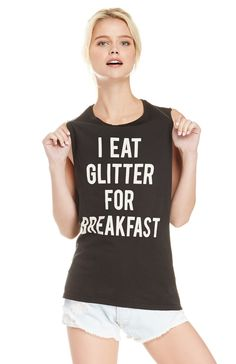 I eat glitter for breakfast