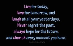 Gratitude laugh, cherish, moment, for the future, english quotes, today, inspir, life quot, live