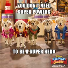 You don't need super powers to be a super hero.
