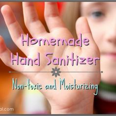 Homemade Hand Sanitizer - How To Make It Naturally