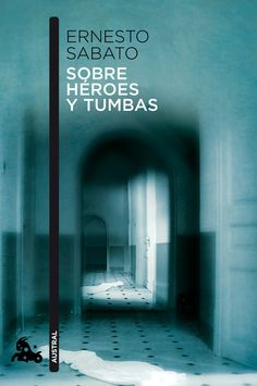 """Sobre héroes y tumbas"" of Ernesto Sabato. He's one of the better writers in spanish language, and that book for me is his best one."