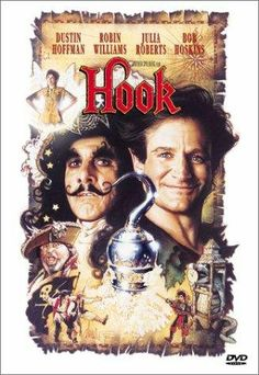 *HOOK, 1991, Poster:  When Captain Hook kidnaps his children, an adult Peter Pan must return to Neverland + reclaim his youthful spirit in order to challenged his old enemy.  Starring:  Dustin Hoffman, Robin Williams & Julia Roberts...