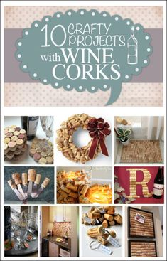 10 Wine Cork Projects. I'm thinking it would be fun to collect the supplies for these ;)