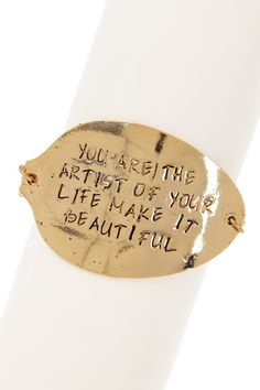 You are the artist of your life... make it beautiful.