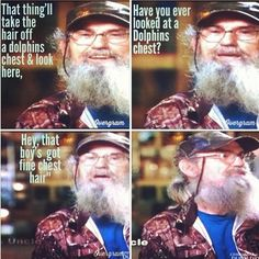 Uncle Si. Hey it's true jack ...