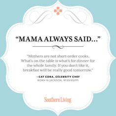 Mama Always Said... | Happy #MothersDay | SouthernLiving.com