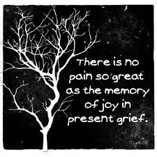 There is no pain so great...
