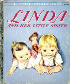 Linda and Her Little Sister, 1954, A edition... story by Esther Wilkin and pictures by Eloise Wilkin