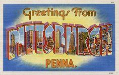 Greetings from Pittsburgh, Pennsylvania
