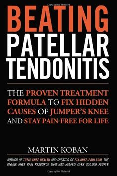 Beating Patellar Tendonitis: The Proven Treatment Formula to Fix Hidden Causes of Jumper's Knee and Stay Pain-free for Life by Martin Koban,http://www.amazon.com/dp/1491049731/ref=cm_sw_r_pi_dp_tovtsb0GXKZ5BVCA