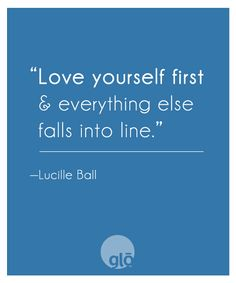 The best thing I learned from my Grandma Allie, you cannot love anyone else unless you love yourself! I've passed this on to my children. A hard lesson to learn, but oh so true!