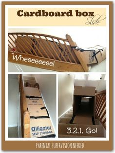 A fun cardboard box slide - use the whole box to make a tunnel - so much FUN! (Parental supervision essential!)