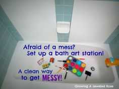 Messy Play in the Bath- Creative Art Station.  A clean way to get messy.  All the mess is contained, little ones can create freely on all surfaces,  and washes right down the drain.