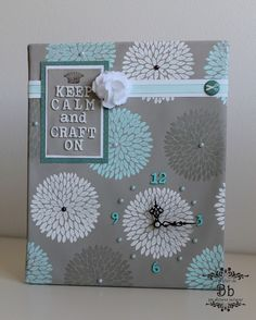 l'Atelier de Bb: KEEP CALM & CRAFT ON ( e' un orologia ma lo sketch e i colori sono bellissimi per una card!)