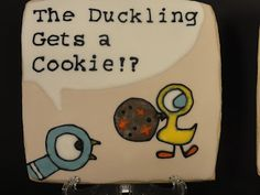 """""""The Duckling Gets a Cookie!?""""  Cookie by Kim at The Cookie Puzzle - so adorable!"""