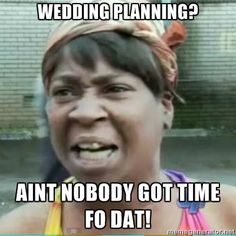 A little wedding planning humor. I couldn't resist pinning this to my wedding planning board! :-)