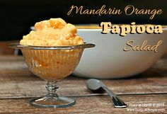 Mandarin Orange Tapioca Salad - creamy, citrusy deliciousness!