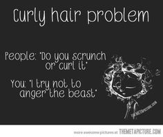 Natural Curls... True dat! I know my hair is friggin board straight in my profile pic but that was because I was in our school pep rally that day and didn't want to look like a lion...