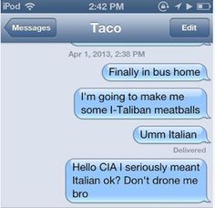 Hello, CIA: | The 25 Funniest AutoCorrects Of 2013