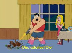 Die.  Calories.  Die.