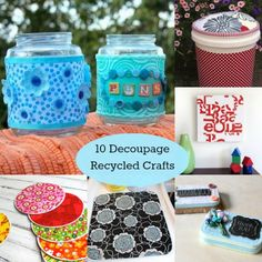 10 Cool Recycled Crafts You Can Decoupage