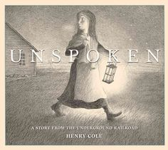 Unspoken: A Story of the Underground Railroad by Henry Cole.  Wordless books offer great opportunities to teach inferencing.    Readers must be able to infer the story from the illustrations using what they know and what the illustration is showing them.  This beautifully illustrated wordless book is an excellent resource for this type of activity.