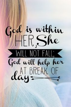 Psalm 46:5...More at http://beliefpics.christianpost.com/