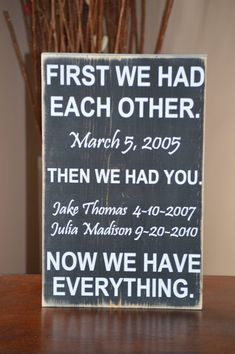 First We Had Each Other by JMarieSigns on Etsy, $40.00 (PSH!!  I'll make my own!)