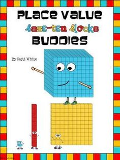 Your students will enjoy playing with the Place Value Base Ten Block Buddies! $7.00