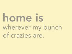 crazy family quotes, crazi, famili, better, funni, crazy friends, family quotes funny, bunch, true stories