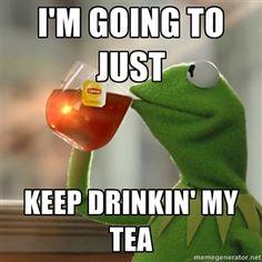 Kermit Drinking Tea Quotes. QuotesGram