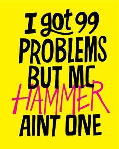 99 problems, graphic designers, design chris, commerci art, chris piascik, art prints, quot, hammer aint, mc hammer