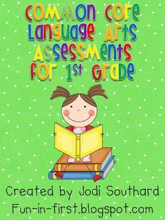 Fun in First Grade: Common Core Language Arts Assessments for 1st Grade
